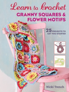 Learn to Crochet Granny Squares & Flower Motifs by Nicki Trench