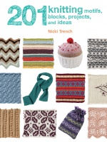 201 Knitting Motifs, Blocks, Projects and Ideas by Nicki Trench