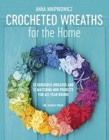 Crocheted Wreaths for the Home by Anna Nikipirowicz