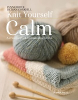 Knit Yourself Calm by Lynne Rowe & Betsan Corkhill